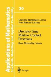 Discrete-Time Markov Control Processes: Basic Optimality Criteria