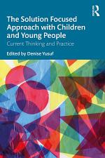 The Solution Focused Approach with Children and Young People