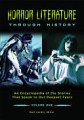 Horror Literature through History  An Encyclopedia of the Stories that Speak to Our Deepest Fears  2 volumes