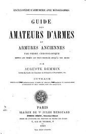 Guide des amateurs d'armes et armures anciennes par ordre chronologique depuis les temps les plus reculés jusqu'a nos jours
