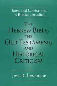 The Hebrew Bible, the Old Testament, and Historical Criticism Book