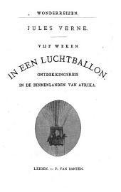 Vijf weken in een luchtballon: ontdekkingsreis in de binnenlanden van Afrika, Volume 1