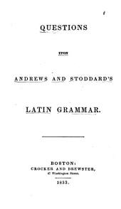 Questions Upon Andrews & Stoddard's Latin Grammar