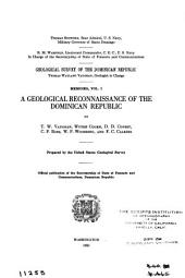A Geological Reconnaissance of the Dominican Republic: Volume 1