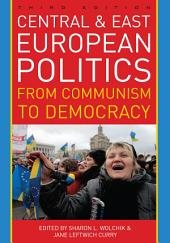 Central and East European Politics: From Communism to Democracy, Edition 3