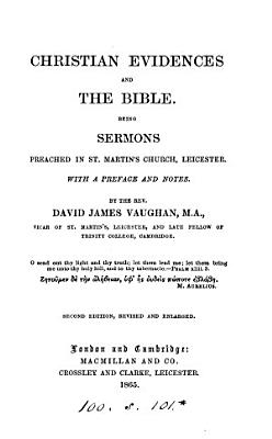Christian evidences and the Bible  Sermons  with a preface and notes PDF