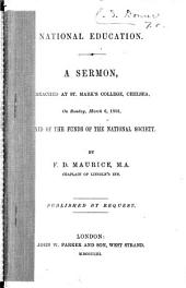 National Education: A Sermon, Preached at St. Mark's College, Chelsea, on Sunday, March 6, 1853, in Aid of the Funds of the National Society