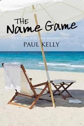 The Name Game: A romantic comedy of love, romance and more than a few giggles