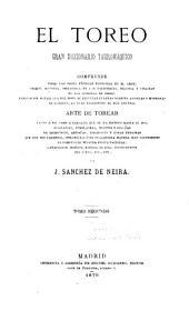 El toreo: gran diccionario tauromáquico. Comprende todas las voces técnicas conocidas en el arte; arte de torear, Volumen 2