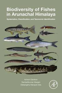 Biodiversity of Fishes in Arunachal Himalaya