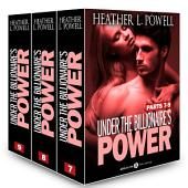 Boxed set: Under the Billionaire's Power, parts 7-9