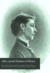 Alice, Grand Duchess of Hesse,: Princess of Great Britain and Ireland