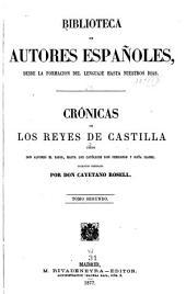 Crónicas de los reyes de Castilla: desde don Alfonso el Sabio, hasta los católicos don Fernando y doña Isabel, Volumen 68