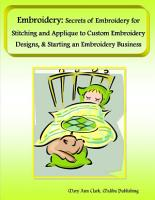 Embroidery  Secrets of Embroidery for Stitching and Applique to Custom Embroidery Designs    Starting an Embroidery Business PDF