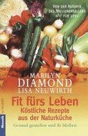 Fit Fa1 4rs Leben  Kastliche Rezepte Aus Der Naturka1 4che  Gesund Geniessen Und Fit Bleiben PDF