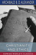 Christianity and Ethics (Esprios Classics)