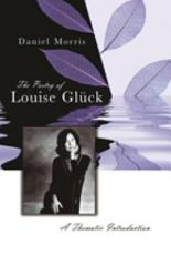 The Poetry of Louise Glück