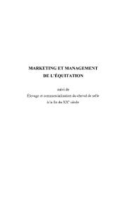 MARKETING ET MANAGEMENT DE L'ÉQUITATION: suivi de Elevage et commercialisation du cheval de selle à la fin du XXe siècle