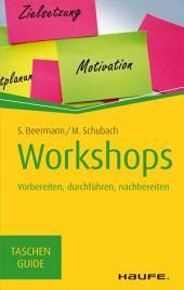 Workshops: Vorbereiten, durchführen, nachbereiten