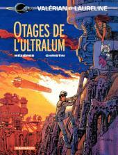 Valérian - Tome 16 - Otages de l'Ultralum