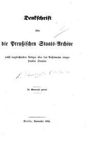 Denkschrift über die Preussischen Staats-Archive, nebst vergleichenden Notizen über das Archivwesen einiger fremder Staaten. [By C. W. von L.]