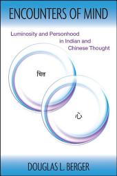 Encounters of Mind: Luminosity and Personhood in Indian and Chinese Thought