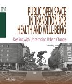 Public Open Space in Transition for health and well-being