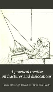 A Practical Treatise on Fractures and Dislocations PDF