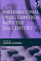 International Drug Control Into the 21st Century PDF