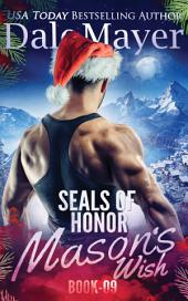 Seals of Honor: Mason's Wish (Military Romantic Suspense)