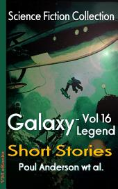 Galaxy Legend Short Stories Vol.16: Science Fiction Collection