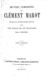 Oeuvres complètes de Clément Marot: Volume1