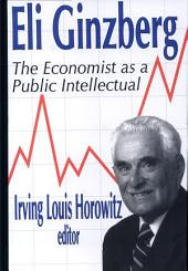 Eli Ginzberg: The Economist As a Public Intellectual