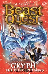 Beast Quest: Gryph the Feathered Fiend: Book 1