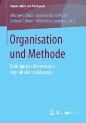 Organisation und Methode: Beiträge der Kommission Organisationspädagogik