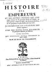 Histoire des Empereurs et des autres princes qui ont regné durant les six premiers siecles de L'Eglise ...: tome sixieme