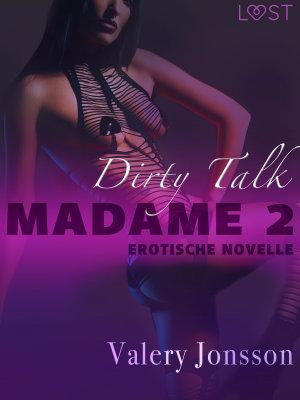 Madame 2  Dirty talk   Erotische Novelle PDF