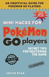 Mini Hacks for Pokémon GO Players: Secret Tips for Mastering the Game