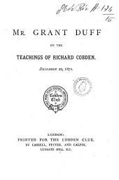 Grant Duff on the Teachings of Richard Cobden: December 20, 1871