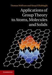 Applications of Group Theory to Atoms, Molecules, and Solids