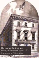 The Charter  By laws  and Seventy fifth Annual Report of the Athenaeum of Philadelphia PDF
