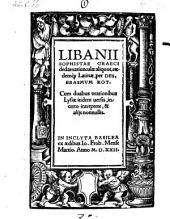 Declamatiunculae aliquot eaedemque latinae per Desiderium Erasmum Roterodamum cum duabus orationibus Lysiae, incerto interprete, et aliis nonnullis