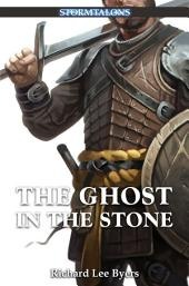 The Ghost in the Stone: A Stormtalons Novel