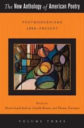 The New Anthology of American Poetry: Postmodernisms 1950-Present