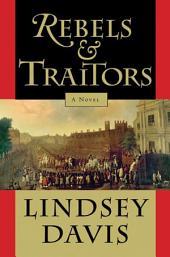 Rebels and Traitors: A Novel
