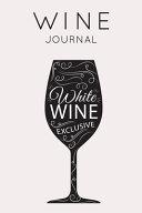 White Wine Exclusive - Wine Journal