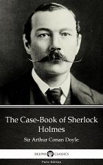 The Case-Book of Sherlock Holmes by Sir Arthur Conan Doyle - Delphi Classics (Illustrated)
