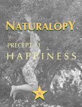 Naturalopy Precept 11: Happiness