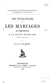 Les fiançailles et les mariages en Provence à la fin du moyen-âge (d'apreès documents inédits)