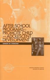 After-School Programs that Promote Child and Adolescent Development: Summary of a Workshop